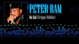Peter Ram - Go Gal (Grippa Riddim)
