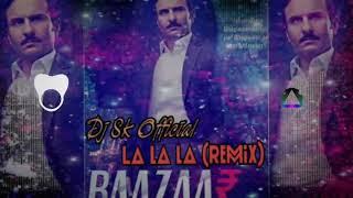 La la la -Bazaar- (Remix)Dj Sk Official Kanpur