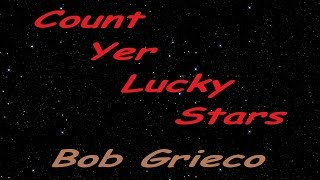 Count Yer Lucky Stars by Bob Grieco - 11 Previews of Original Songs & Arrangments