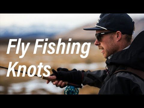 3 Fly Fishing Knots You Need To Know