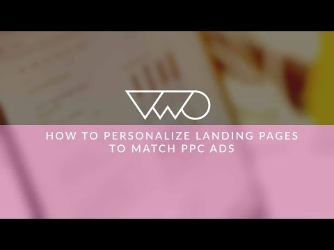 How To Personalize Landing Pages To Match PPC Ads Using VWO (Visual Website Optimizer)