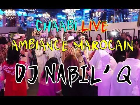 Chaabi Live Mariage Ambiance Marocain 2017 | DJ NABIL' Q | عرس مباشرة نايضة شعبي يا سلام