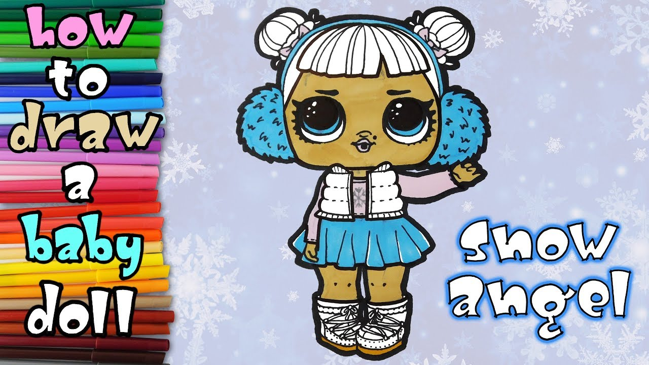 Lol Dolls How To Draw And Paint A Baby Doll Snow Angel Art Coloring For Kids Learn To Draw Youtube