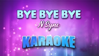 N Sync - Bye Bye Bye (Karaoke version with Lyrics)