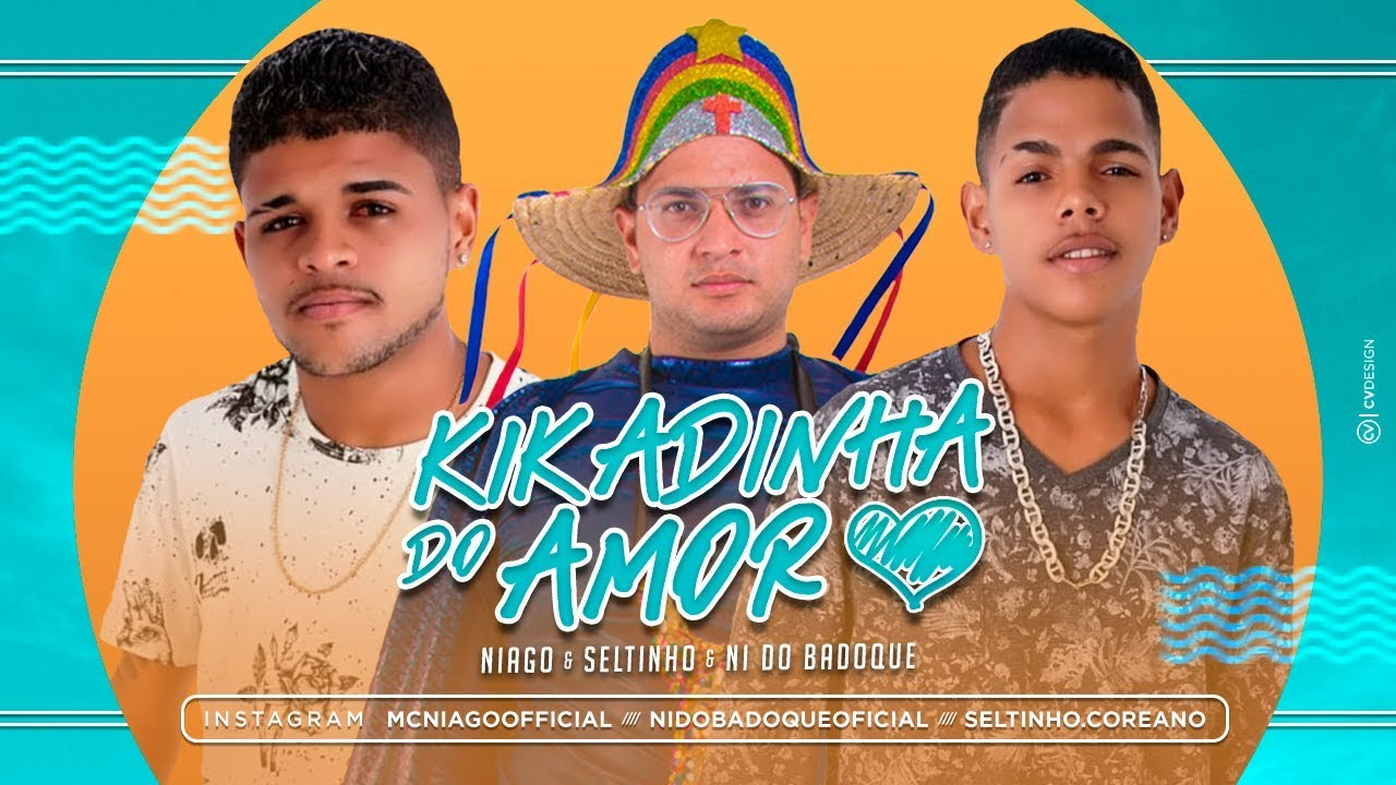 NIAGO & SELTINHO | NI DO BADOQUE - KIKADINHA DO AMOR