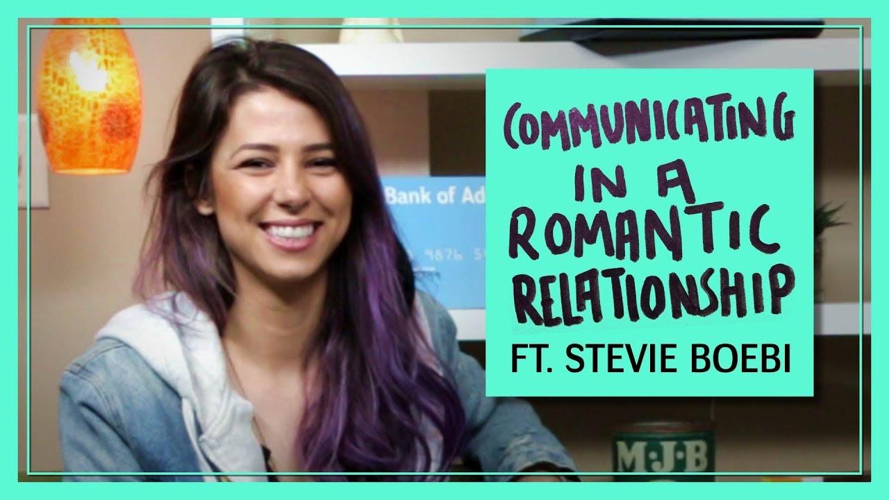 Communicating in a Romantic Relationship Ft  Stevie Boebi