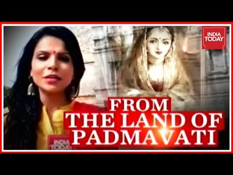 From The Land Of Padmavati : India Today Exclusive Ground Report