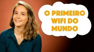 Minha Nada Mole Encarnação - O Primeiro wi-fi do Mundo