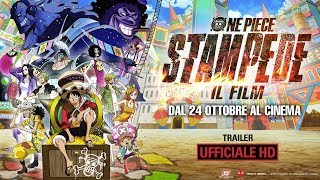 One Piece: STAMPEDE - Il Film - Trailer Italiano Ufficiale | HD
