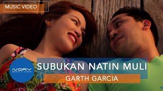 Garth Garcia - Subukan Natin Muli (Official Music Video)