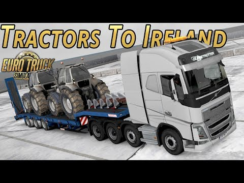 TRACTORS TO IRELAND - Euro Truck Simulator 2: Pro Mods - Ep.2 (with Wheel Cam)