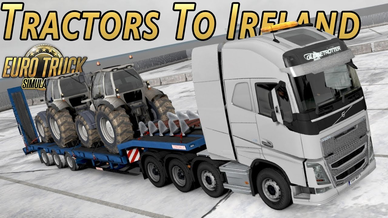 Tractors To Ireland Euro Truck Simulator 2 Pro Mods Ep 2 With