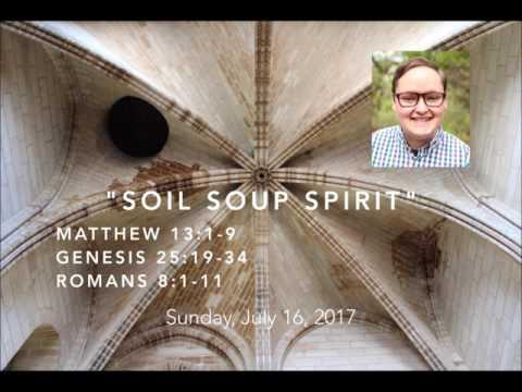 Soil Soup Spirit // Matthew 13:1-9