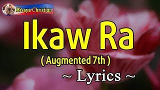 Ikaw Ra Augmented 7th Band - With Lyrics - New Bisaya Christian Song - 2019 -  Lyrics Video