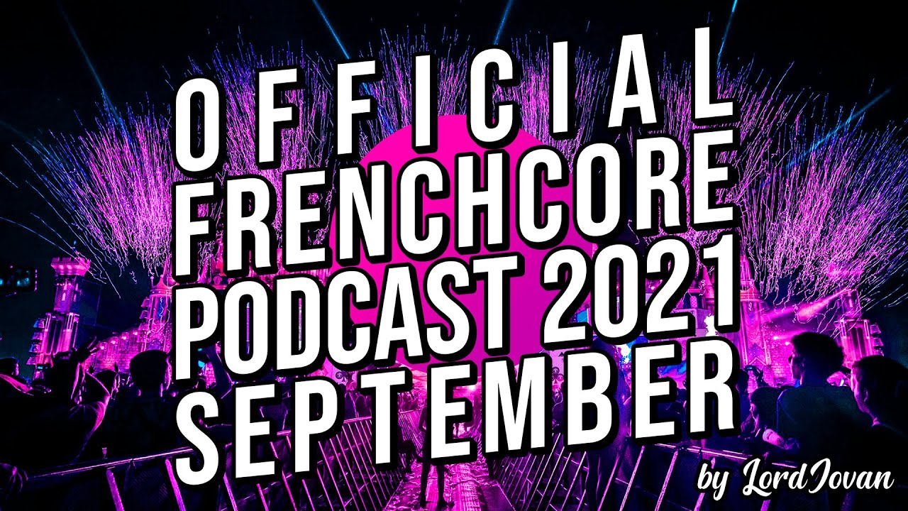 Download Official Frenchcore Podcast 2021 September Mix   Special Spanishcore / Flamencore   by LordJovan