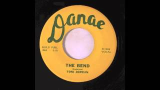 TONI JORDAN - THE BEND - DANAE