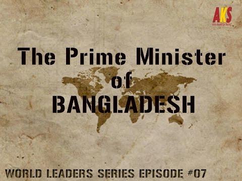 Prime Minister of Bangladesh(Who give shape to Bangladesh)