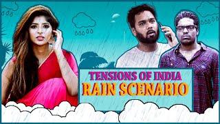 Rain Tensions - Movies Vs Reality | Tensions of India | ft. Maari, Dipshi and Rahul