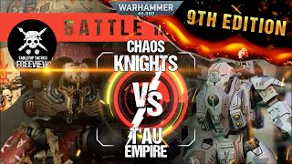 Warhammer 40,000 Battle Report: T'au Empire vs Chaos Knights 2000pts