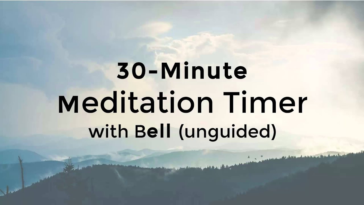 30 Minute Meditation Timer with Bell (Unguided) - YouTube