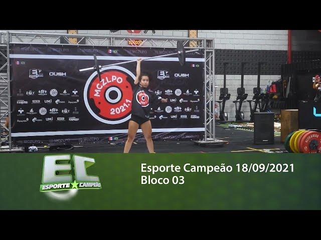 Esporte Campeão 18/09/2021 - Bloco 03