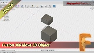 Fusion 360 How To Move 3D Object