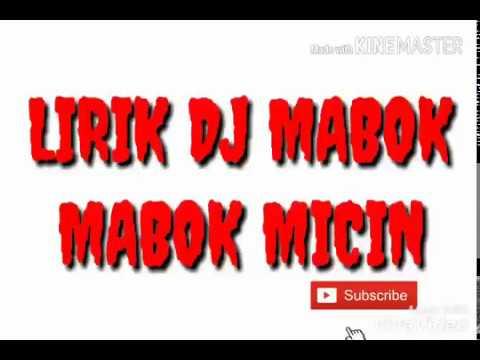 LIRIK DJ MABOK MABOK MICIN
