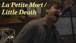 La Petite Mort / Little Death | Konglomerat Sessions