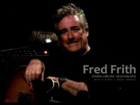 2015 05 29-31 - Fred Frith - London, Cafe Oto