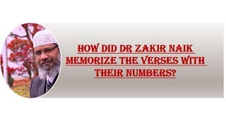 How did Dr. Zakir Naik memorize the verses with their numbers?
