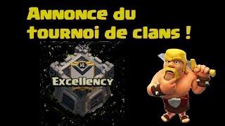 Clash of clans [FR] : Annonce du tournoi pour Excellency !