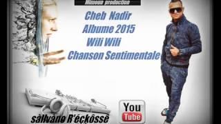 Cheb Nadir Avec Nasro Relizane Wili Wili Chanson Sentimentale 2015