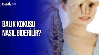 Balık kokusu nasıl giderilir? | NASİL.COM