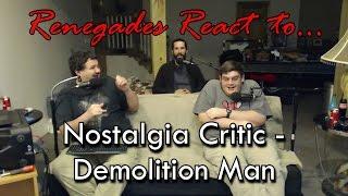 Renegades React to... Nostalgia Critic - Demolition Man
