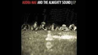 Audra Mae and the Almighty Sound- I Won