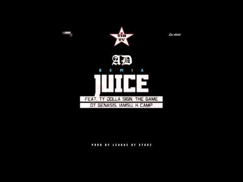 AD - Juice (Remix) ft. Ty Dolla $ign, The Game, O.T. Genasis, IamSu! & K Camp