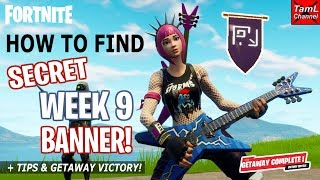 Fortnite: How to Find SECRET Week 9 BANNER! Plus Tips & Getaway Victory!