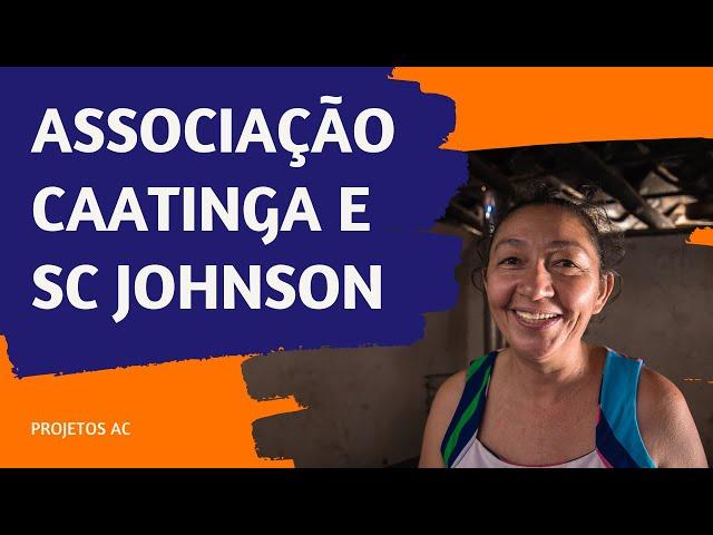 Associação Caatinga e SC Johnson: uma parceria em defesa da natureza