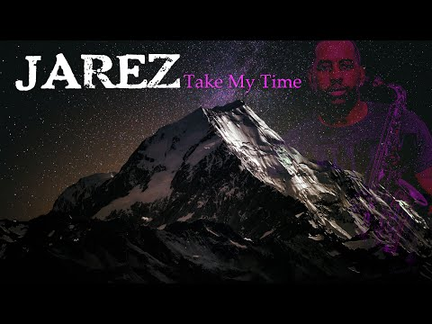 Jarez-Take My Time (Official Music Video)