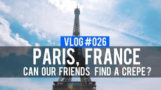 VLOG 026 - Can We Find a Crêpe in Paris? | Friends' First Visit to France (@RebirthofSOC)