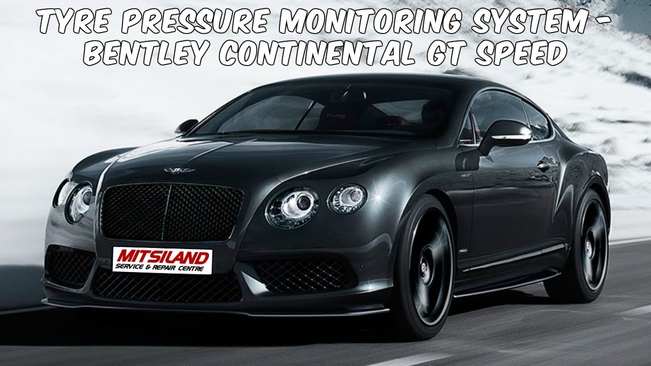 Bentley Continental GT Speed Tyre Pressure Monitoring - Independent bentley servicing