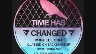 Miguel Lobo - Glassed on the backstage (Metodi Hristov remix)
