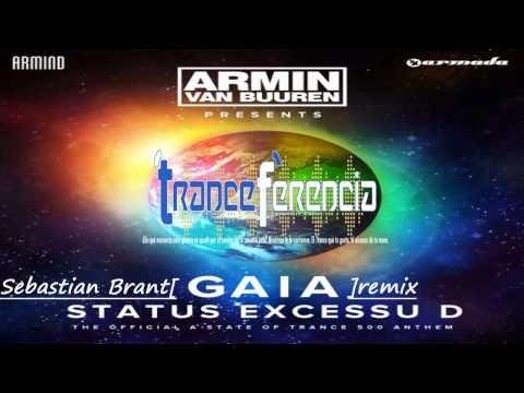 Armin van Buuren presents Gaia - Status Excessu D (Sebastian Brandt Remix) (ASOT 500 Theme)