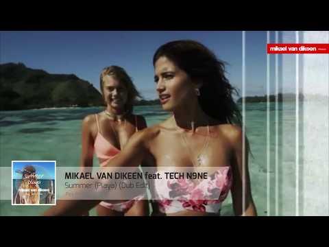 Mikael Van Dikeen Feat. Tech N9ne - Summer (Playa) (Dub Edit) [Official Video]