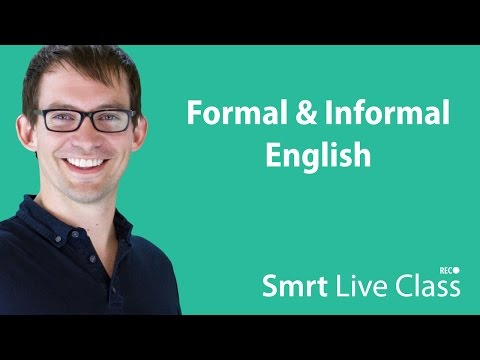 Formal & Informal English - Smrt Live Class with Shaun #19