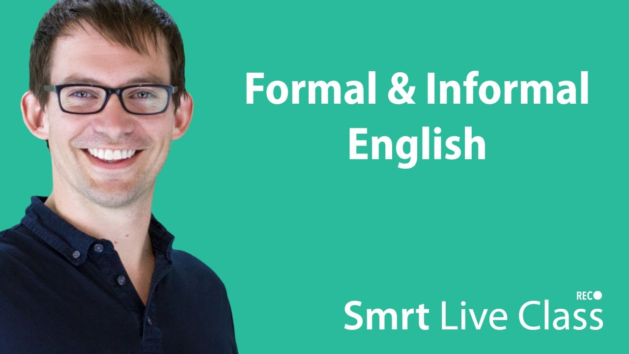 Formal & Informal English - Smrt Live Class with Shaun #19