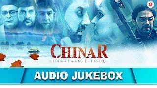 Chinar Daastaan-E-Ishq Jukebox (Full Album) | Faissal Khan & Inayat Sharma
