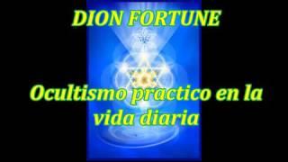 Audiolibro. Dion Fortune   Ocultismo practico en la vida diaria