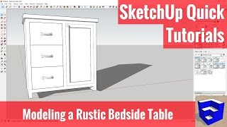 Modeling a Rustic Bedside Table in SketchUp - SketchUp Quick Tutorials