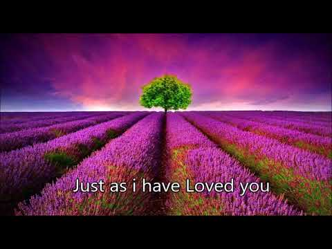 Just as i have loved you